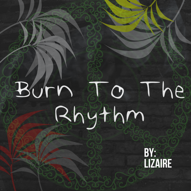 Copy of Burn To The Rhythm