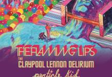 the flaming lips claypool lennon delirium particle kid summer 2019 tour dates live music blog