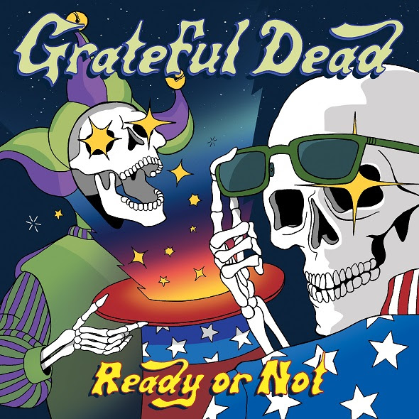 grateful dead ready or not