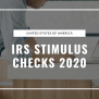 Irs Stimulus Checks A Complete Guide For Tax Filers And