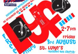 COMING UP: LYF Liverpool Youth Festival at St Luke's (bombed out church) Friday 3rd August