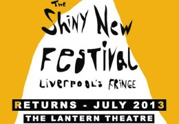 COMING UP: The Shiny New Festival, Lantern Theatre, 12-21 July 2013