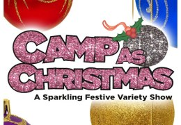 COMPETITION: Win a pair of tickets to Camp As Christmas festive extravaganza