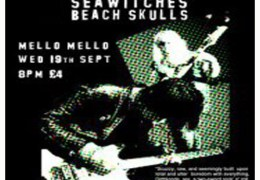 COMING UP: Dirtblonde, SeaWitches and Beach Skulls at Mello Mello, 19 Sep 2012
