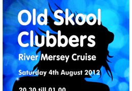 COMING UP: Old Skool Clubbers River Mersey Cruise, 4 Aug 2012