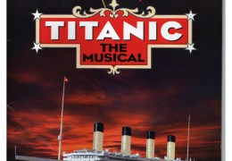 REVIEW: Titanic the Musical at Empire Theatre 05/06/12
