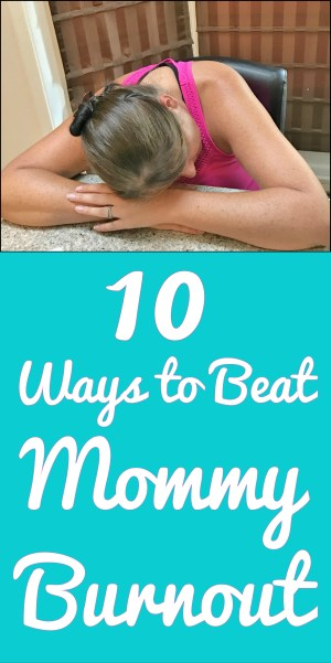 Beat Mommy Burnout
