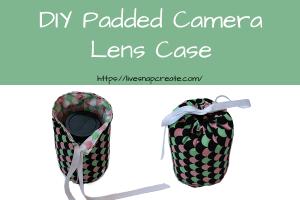 DIY Padded lens case tutorial