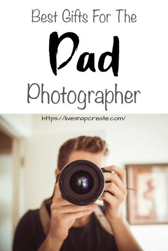 Best Gifts for Photographer Dads