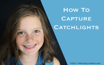 How To Capture Catchlights