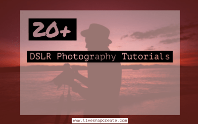 20+ DSLR Photography Tutorials