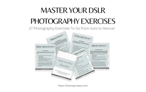 Master Your DSLR Photography Exercises