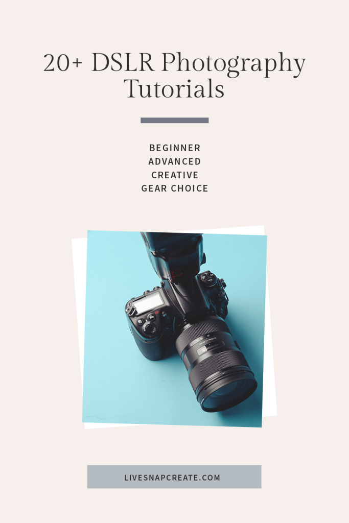 20+ DSLR Photography tutorials for beginners, advanced users, creative technique and gear choice.  Image includes DSLR camera on blue background.