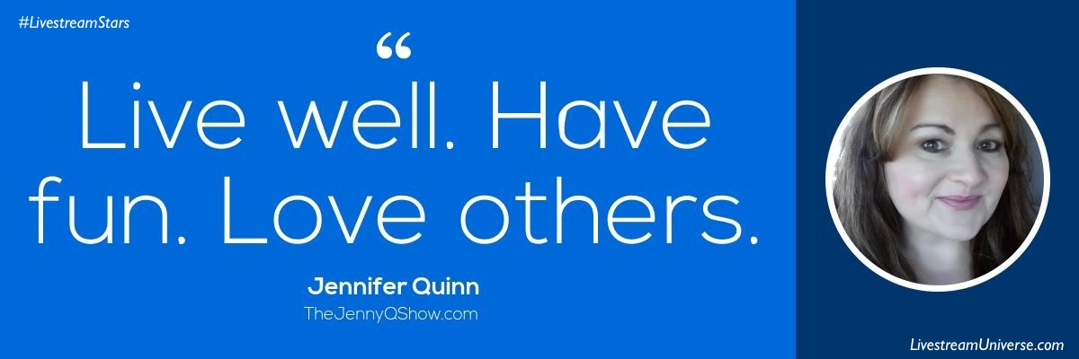 Jennifer Quinn Quote Livestream Universe