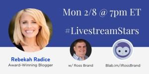 #LivestreamStars Ross Brand Rebekah Radice