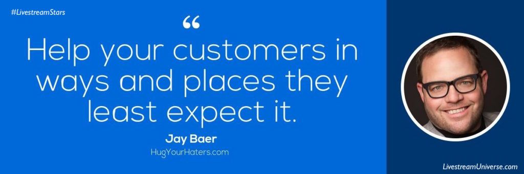 Jay Baer Quote customer service Livestream Universe