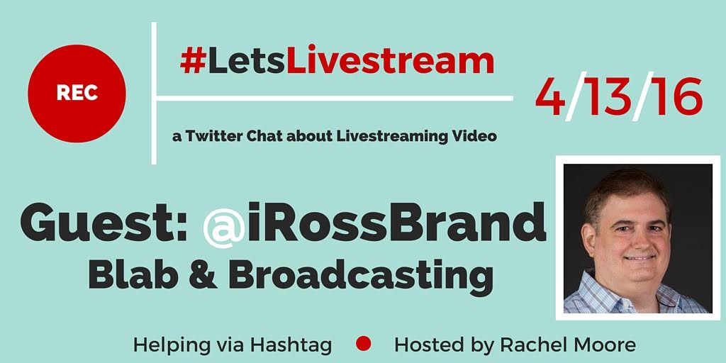 #LetsLivestream Twitter Chat Ross Brand