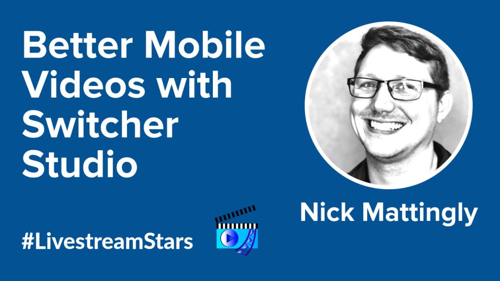 Nick Mattingly Switcher Studio Livestream Universe Stars