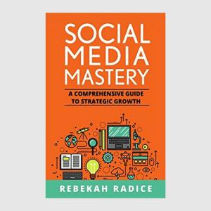 Rebekah Radice Social Media Mastery