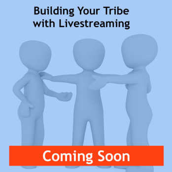 Building Your Tribe with Livestreaming