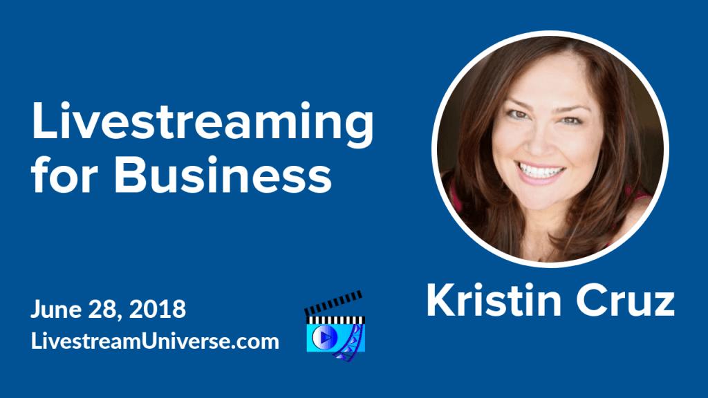kristin cruz livestreaming for business