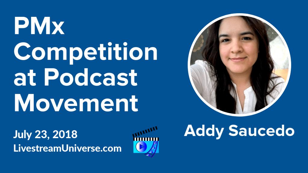 Addy Saucedo PMx Podcast Movement