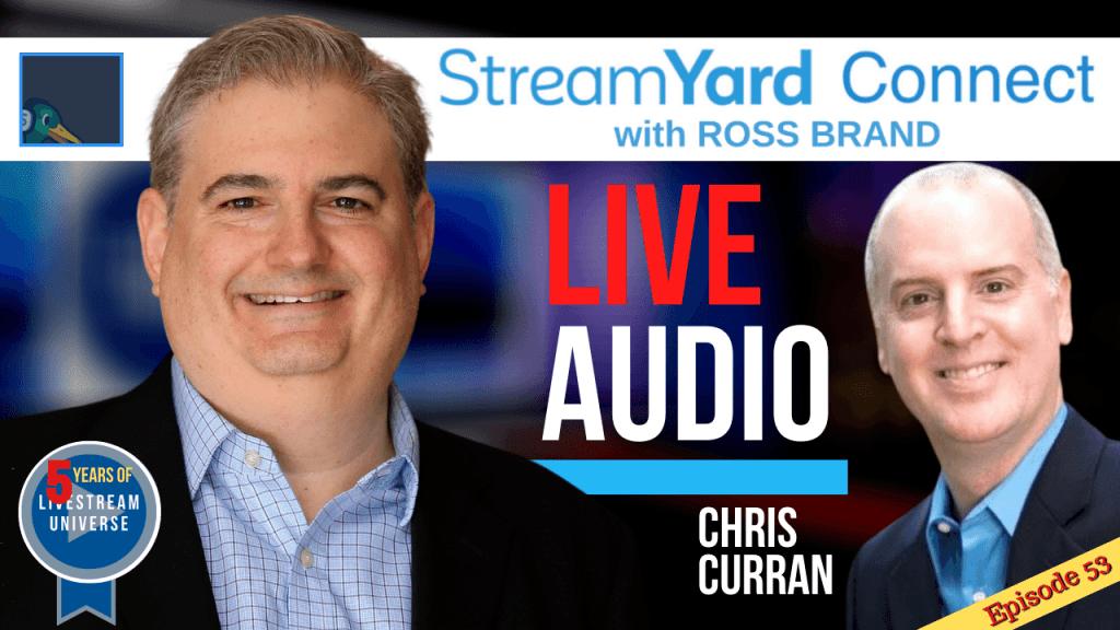 StreamYard Connect Ep 53 Chris Curran Audio