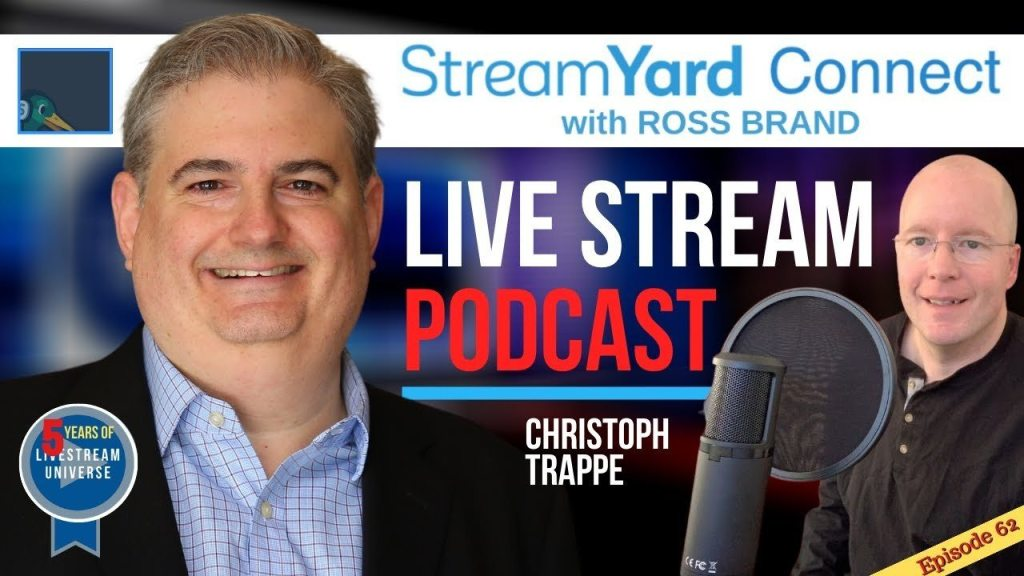 Ep62 StreamYard Connect with Ross Brand Christoph Trappe Going Live