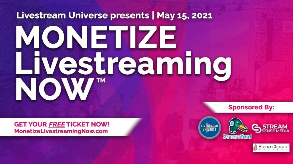 Monetize Livestreaming Now virtual summit