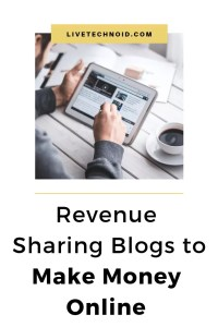 How to Make Money Online Writing for Revenue Sharing Blogs