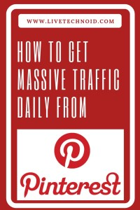 How to Get Massive Traffic Daily from Pinterest