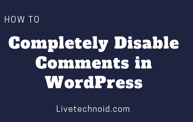 How to Completely Disable Comments in WordPress