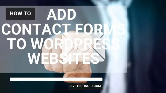 how To add contact forms to WordPress websites