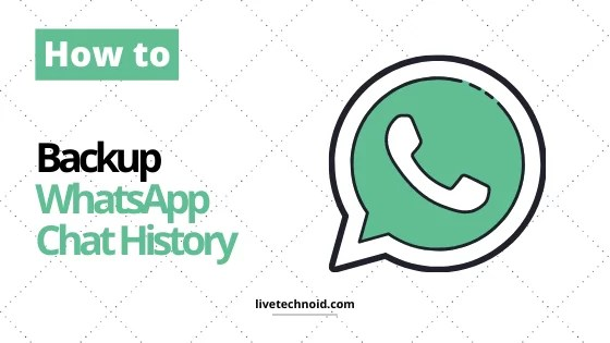 How to Backup Your WhatsApp Chat History