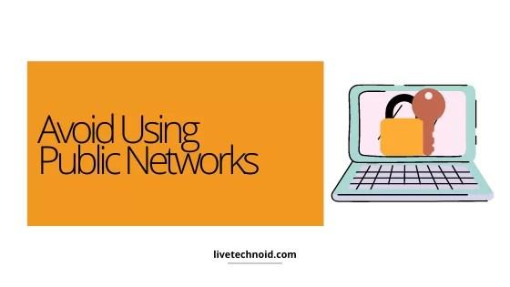 Avoid Using Public Networks