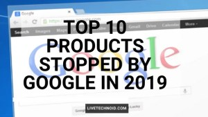 Top 10 products stopped by Google in 2019