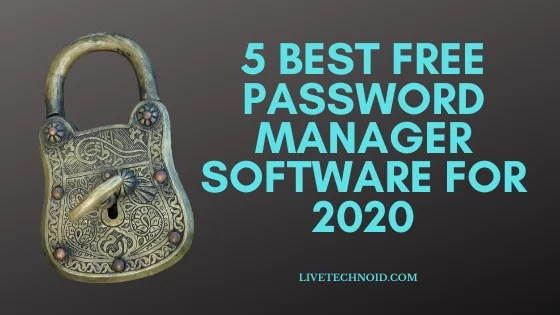 5 Best Free Password Manager Software for 2020