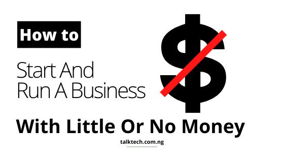 How To Start And Run A Business With Little Or No Money