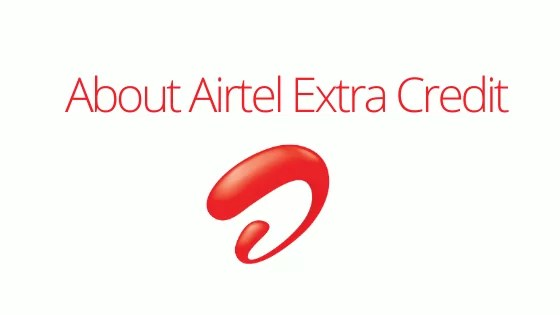 About Airtel Extra Credit offer