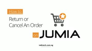 How to Return or Cancel An Order on Jumia
