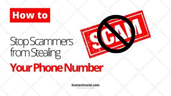 How to Stop Scammers from Stealing Your Phone Number