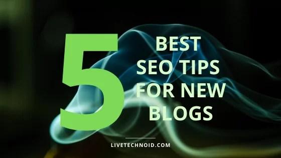 5 Best SEO Tips for New Blogs