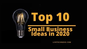Top 10 Small Business Ideas in 2020