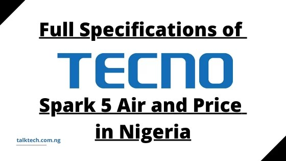 Full Specifications of Tecno Spark 5 Air and Price in Nigeria