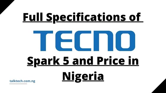 Full Specifications of Tecno Spark 5 and Price in Nigeria