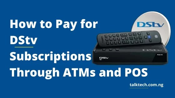 How to Pay for DStv Subscription Through ATMs and POS
