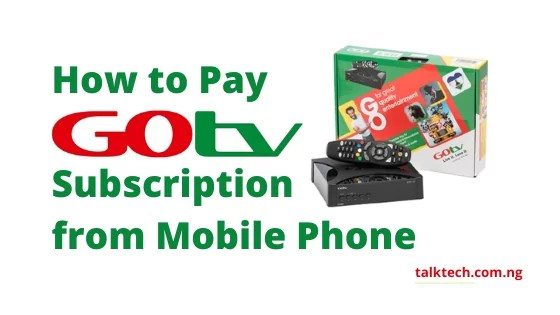 How to Pay for GOtv Subscription from your Mobile Phone