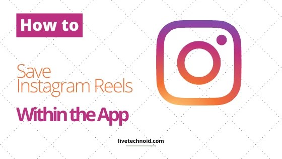 How to Save Instagram Reels Within the App