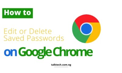 How to Edit or Delete Saved Passwords on Google Chrome
