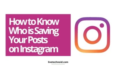 How to Know Who is Saving Your Posts on Instagram